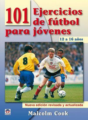 101 EJERCICIOS DE FUTBOL PARA JOVENES DE 12 A 16