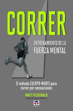 CORRER. ENTRENAMIENTO DE LA FUERZA MENTAL