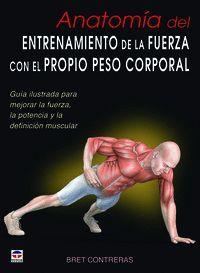 ANATOMIA DEL ENTRENAMIENTO DE LA FUERZA CON EL PROPIO PESO