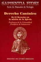 DERECHO CANÓNICO. II: EL DERECHO EN LA MISIÓN DE LA IGLESIA