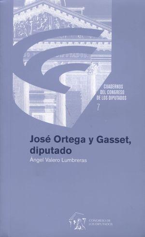 JOSÉ ORTEGA Y GASSET, DIPUTADO