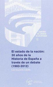 EL ESTADO DE LA NACIÓN: 30 AÑOS DE LA HISTORIA DE ESPAÑA A TRAVÉS DE UN DEBATE (