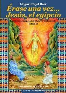 ERASE UNA VEZ... JESUS, EL EGIPCIO