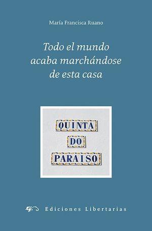TODO EL MUNDO ACABA MARCHÁNDOSE DE ESTA CASA