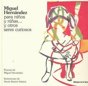 MIGUEL HERNÁNDEZ PARA NIÑOS Y NIÑAS... Y OTROS SERES CURIOSOS