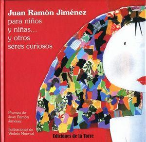 JUAN RAMÓN JIMÉNEZ PARA NIÑOS Y NIÑAS... Y OTROS SERES CURIOSOS