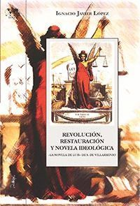 REVOLUCIÓN, RESTAURACIÓN Y NOVELA DE TESIS (LA NOVELA DE LUIS DE S. DE VILLARMIN