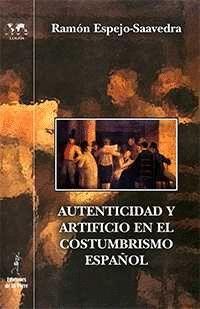 AUTENTICIDAD Y ARTIFICIO EN EL COSTUMBRISMO ESPAÑOL