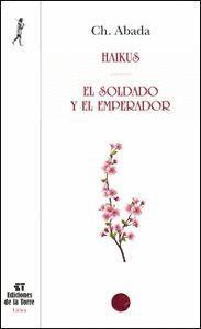 HAIKUS - EL SOLDADO Y EL EMPERADOR