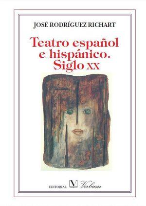 TEATRO ESPAÑOL E HISPÁNICO. SIGLO XX