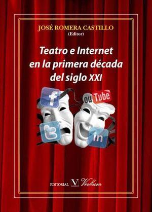 TEATRO E INTERNET EN LA PRIMERA DÉCADA DEL SIGLO XXI
