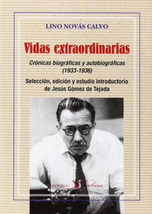 VIDAS EXTRAORDINARIAS. CRÓNICAS BIOGRÁFICAS Y AUTOBIOGRÁFICAS (1933-1936)