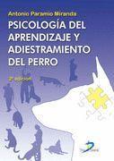 PSICOLOGIA DEL APRENDIZAJE Y ADIESTRAMIENTO DEL PERRO. 2ª EDICION