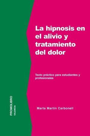 HIPNOSIS EN ALIVIO Y TRATAMIENTO DEL DOLOR, LA