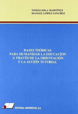BASES TEORICAS PARA HUMANIZAR LA EDUCACION A TRAVES DE LA