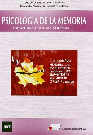 PSICOLOGÍA DE LA MEMORIA: ESTRUCTURAS, PROCESOS, SISTEMAS