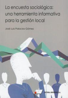 LA ENCUESTA SOCIOLÓGICA: UNA HERRAMIENTA INFORMATIVA PARA LA GESTIÓN LOCAL