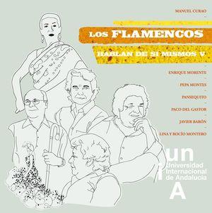 LOS FLAMENCOS HABLAN DE SI MISMOS V