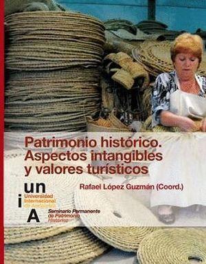 PATRIMONIO HISTÓRICO. ASPECTOS INTANGIBLES Y VALORES TURÍSTICOS