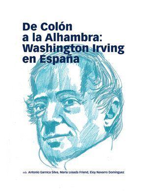 DE COLON A LA ALHAMBRA: WASHINGTON IRVING EN ESPAÑA