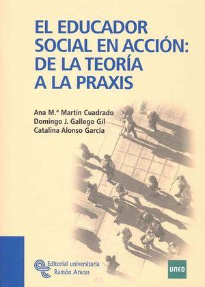 EL EDUCADOR SOCIAL EN ACCION: DE LA TEORIA A LA PRAXIS