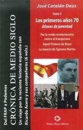 LOS PRIMEROS AÑOS 70, AFANES DE JUVENTUD (CRONICA MEDIO SIGLO TOMO 2)DEL FRAP A PODEMOS