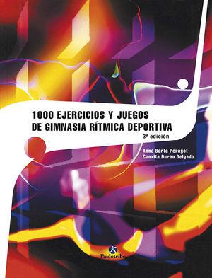 1000 EJERCICIOS Y JUEGOS DE GIMNASIA RITMICA DEPOR