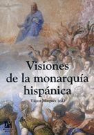 VISIONES DE LA MONARQUIA HISPANICA