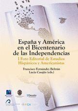 ESPAÑA Y AMÉRICA EN EL BICENTENARIO DE LAS INDEPENDENCIAS.