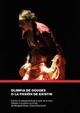 OLIMPIA DE GOUGES O LA PASION DE EXISTIR.