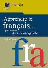 APPRENDRE LE FRANÇAIS... POUR TRADUIRE DES TEXTES DE SPÉCIALITÉ.