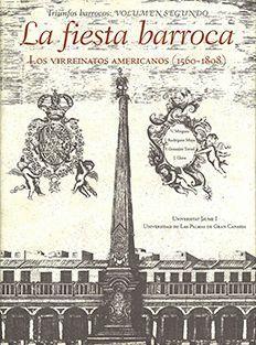 LA FIESTA BARROCA.LOS VIRREINATOS AMERICANOS (1560-1808)