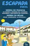 SIERRA DE FRANCIA Y SIERRA DE BEJAR ESCAPADA RURAL (2012