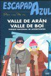 VALLE DE ARAN Y VALLE DE BOI ESCAPADA AZUL (2012)