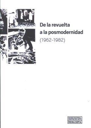 DE LA REVUELTA A LA POSMODERNIDAD 1962-1982