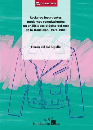 ROCKEROS INSURGENTES, MODERNOS COMPLACIENTES:
