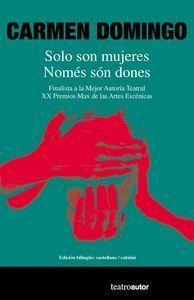 SOLO SON MUJERES / NOMÉS SÓN DONES