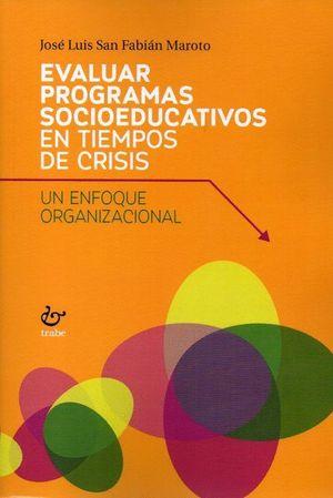 EVALUAR PROGRAMAS SOCIOEDUCATIVOS EN TIEMPOS DE CRISIS. UN ENFOQUE ORGANIZACIONA