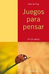 JUEGOS PARA PENSAR 9-10 AÑOS
