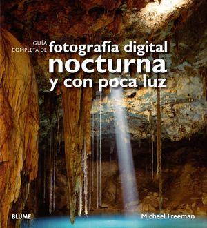 GUIA COMPLETA FOTOGRAFIA DIGITAL NOCTURNA Y POCA LUZ