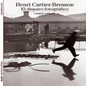 HENRI CARTIER BRESSON EL DISPARO FOTOGRAFICO