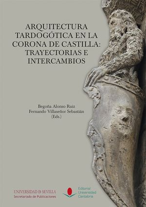 ARQUITECTURA TARDOGOTICA EN LA CORONA DE CASTILLA: