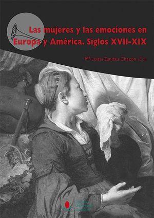 LAS MUJERES Y LAS EMOCIONES EN EUROPA Y AMERICA. SIGLOS XVII-XIX
