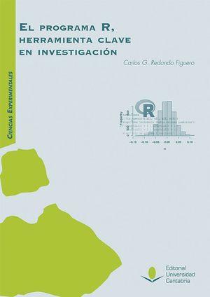 EL PROGRAMA R, HERRAMIENTA CLAVE EN INVESTIGACIÓN.