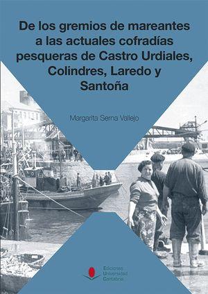 DE LOS GREMIOS DE MAREANTES A LAS ACTUALES COFRADÍAS PESQUERAS DE CASTRO URDIALE