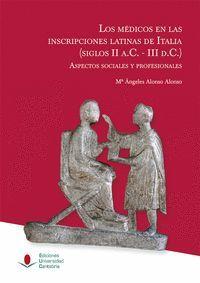 LOS MÉDICOS EN LAS INSCRIPCIONES LATINAS DE ITALIA (SIGLOS II A.C.-III D.C.)