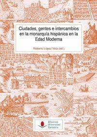 CIUDADES, GENTES E INTERCAMBIOS EN LA MONARQUÍA HISPÁNICA EN LA EDAD MODERNA