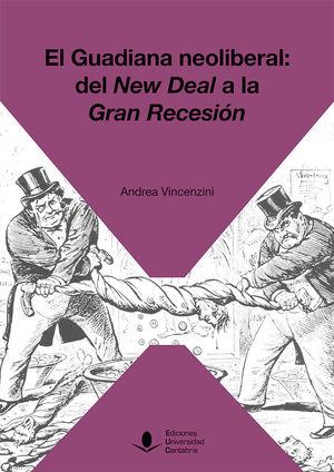 EL GUADIANA NEOLIBERAL, DEL NEW DEAL A LA GRAN RECESIÓN