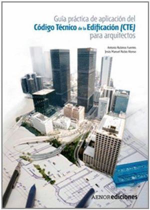 GUÍA PRÁCTICA DE APLICACIÓN DEL CÓDIGO TÉCNICO DE LA EDIFICACIÓN (CTE) PARA ARQU