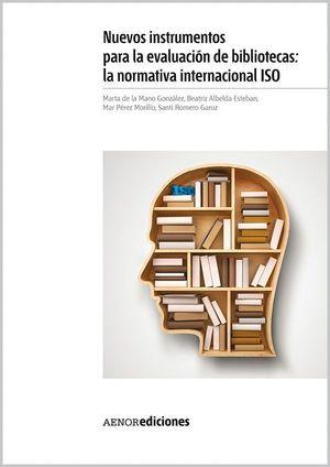 NUEVOS INSTRUMENTOS PARA LA EVALUACIÓN DE BIBLIOTECAS: LA NORMATIVA INTERNACIONA